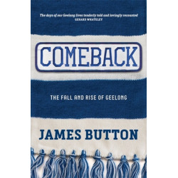 Comeback: The Fall and Rise of Geelong