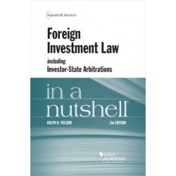 Foreign Investment Law including Investor-State Arbitrations in a Nutshell