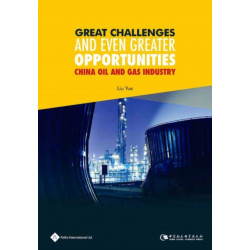 Great Challenges and Even Greater Opportunities: China Oil and Gas Industry