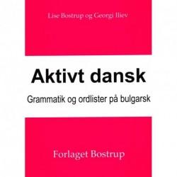 Aktivt dansk: Grammatik og ordlister på bulgarsk