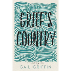 Grief's Country: A Memoir in Pieces