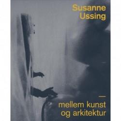 Susanne Ussing: Mellem kunst og arkitektur