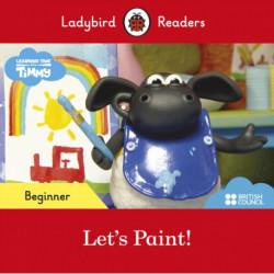 Ladybird Readers Beginner Level - Timmy Time: Let's Paint! (ELT Graded Reader)