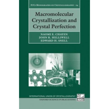 Macromolecular Crystallization and Crystal Perfection