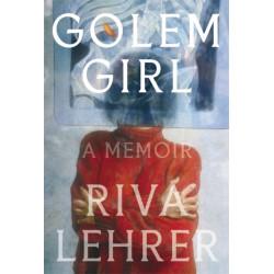 Golem Girl: A Memoir - 'A hymn to life, love, family, and spirit' DAVID MITCHELL