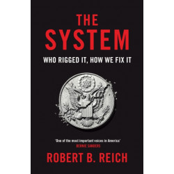 The System: Who Rigged It, How We Fix It