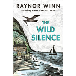 The Wild Silence: The Sunday Times Bestseller 2020 from the author of The Salt Path