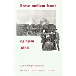 Breve mellem front og hjem 1864: Breve til og fra Waldemar Weitemeyer under felttoget 1864