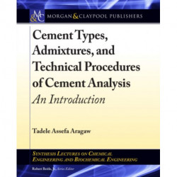 Cement Types, Admixtures, and Technical Procedures of Cement Analysis: An Introduction