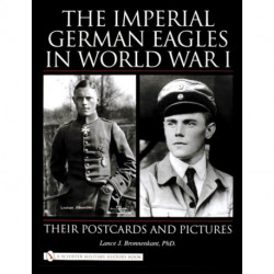 Imperial German Eagles in World War I: Their Postcards and Pictures
