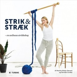 Strik & stræk: en wellness strikkebog