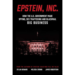 Epstein & Maxwell, Inc.: How the US Government Helped Make Spying, Sex Trafficking, and Blackmail Big Business