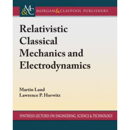 Relativistic Classical Mechanics and Electrodynamics