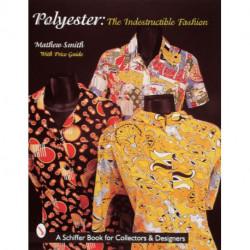 Polyester, Indestructible Fashion