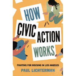 How Civic Action Works: Fighting for Housing in Los Angeles