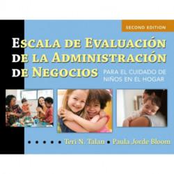 Escala de Evaluacion de la Administracion de Negocios (Spanish BAS): Para el Cuidado de Ninos en el Hogar