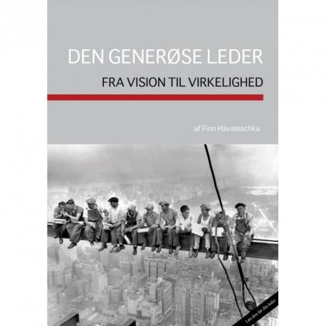 Den generøse leder: en bog om personlighed og lederskab, om ledelse og det at blive ledet