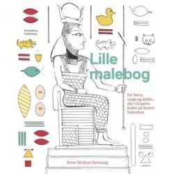 Lille malebog - for børn, unge og ældre, der vil sætte kulør på kunsthistorien: for børn, unge og ældre, som vil sætte kulør på kunsthistorien