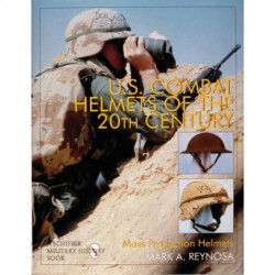 U.S. Combat Helmets of the 20th Century: Mass Production Helmets