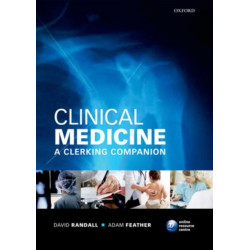 Clinical Medicine: A Clerking Companion