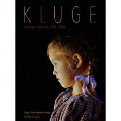 Kluge: Catalogue Raisonné 1990-2020