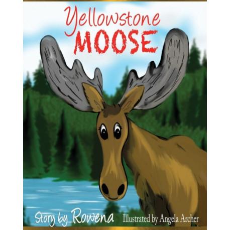 Yellowstone Moose: The English Original