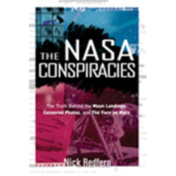 NASA Conspiracies: The Truth Behind the Moon Landings, Censored Photos, and the Face on Mars