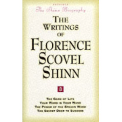 The Writings of Florence Scovel Shinn: Game of Life and How to Play it,