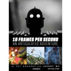 10 Frames Per Second, An Articulated Adventure