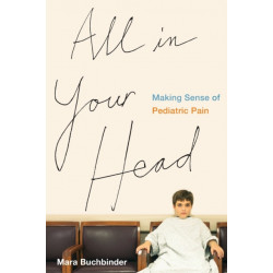 All in Your Head: Making Sense of Pediatric Pain