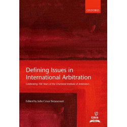 Defining Issues in International Arbitration: Celebrating 100 Years of the Chartered Institute of Arbitrators
