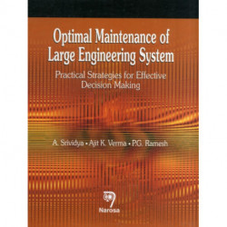 Optimal Maintenance of Large Engineering System: Practical Strategies for Effective Decision Making