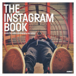 Instagram Book: Inside the Online Photography Revolution