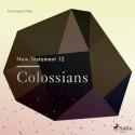 The New Testament 12 - Colossians