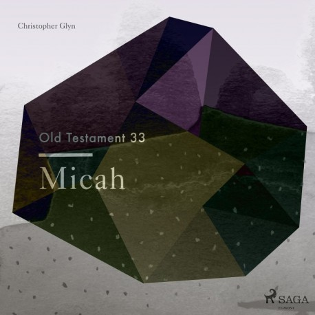 The Old Testament 33 - Micah