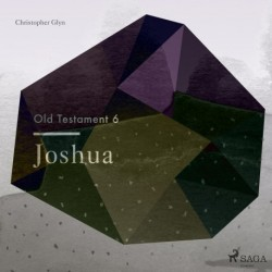 The Old Testament 6 - Joshua