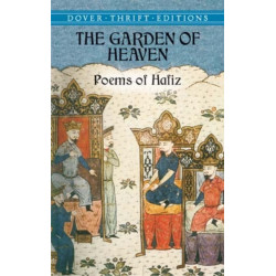 The Garden of Heaven-Poems of Hafiz: Poems of Hafiz