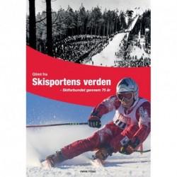 Glimt fra Skisportens verden: Skiforbundet gennem 75 år