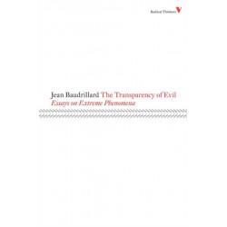 The Transparency of Evil: Essays on Extreme Phenomena