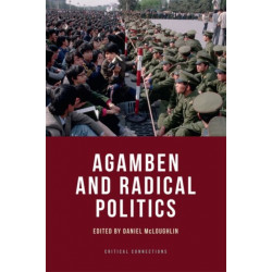 Agamben and Radical Politics