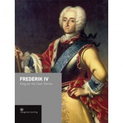 Frederik IV: king on his own terms