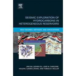 Seismic Exploration of Hydrocarbons in Heterogeneous Reservoirs: New Theories, Methods and Applications