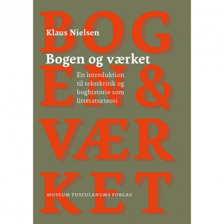Bogen og værket: en introduktion til tekstkritik og boghistorie som litteraturteori
