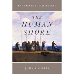 The Human Shore: Seacoasts in History
