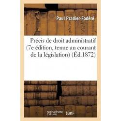 Precis de droit administratif (7e edition, tenue au courant de la legislation)