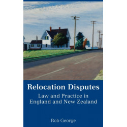 Relocation Disputes: Law and Practice in England and New Zealand