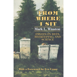 From Where I Sit: Essays on Bees, Beekeeping, and Science