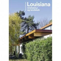 Louisiana - arkitektur og landskab