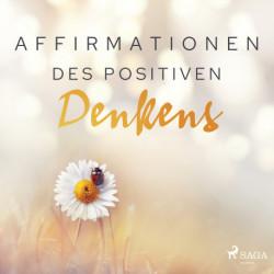 Affirmationen des positiven Denkens