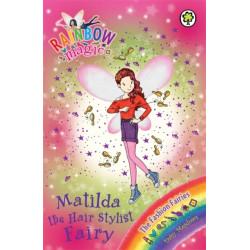 Rainbow Magic: Matilda the Hair Stylist Fairy: The Fashion Fairies Book 5